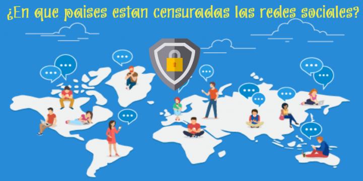 ¿En que países están censuradas las redes sociales?