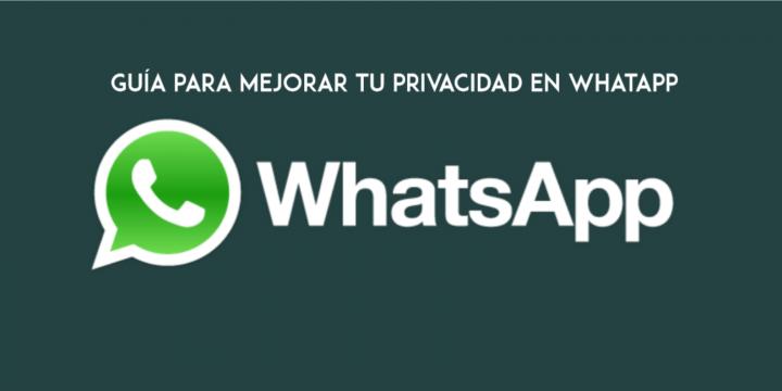 Guía para mejorar tu privacidad en Whatapp